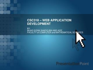 CSC318 – WEB APPLICATION DEVELOPMENT