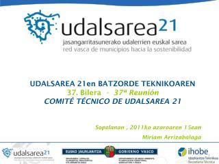 UDALSAREA 21en BATZORDE TEKNIKOAREN  37. Bilera   -  37ª Reunión COMITÉ TÉCNICO DE UDALSAREA 21