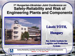 László TÓTH, Hungary Bay Zoltán Institute for Logistics and Production Systems