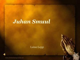 Juhan Smuul