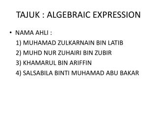 TAJUK : ALGEBRAIC EXPRESSION
