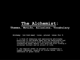 The Alchemist : Themes, Motifs, Allusions, Vocabulary