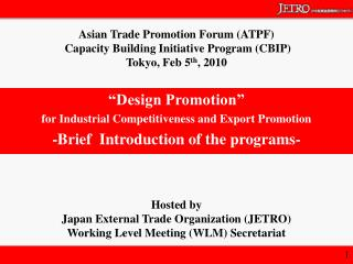 Hosted by Japan External Trade Organization (JETRO) Working Level Meeting (WLM) Secretariat