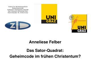 Anneliese Felber Das Sator-Quadrat:  Geheimcode im frühen Christentum?