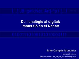 Joan Campàs Montaner jcampas@uoc cv.uoc/~04_999_01_u07/homepage.html