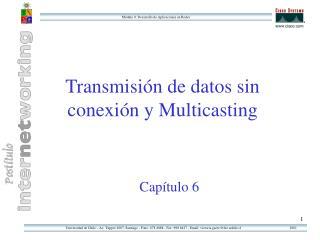 Transmisión de datos sin conexión y Multicasting