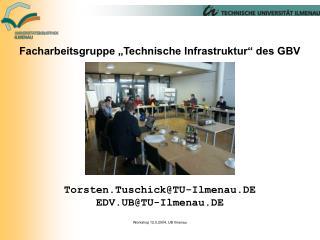 """Facharbeitsgruppe """"Technische Infrastruktur"""" des GBV"""