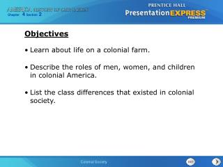 Learn about life on a colonial farm.