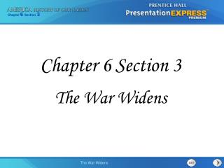 Chapter 6 Section 3 The War Widens