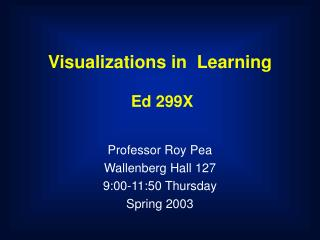 Visualizations in  Learning   Ed 299X