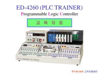 ED-4260 (PLC TRAINER) P rogrammable  L ogic  C ontroller