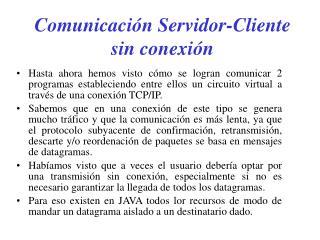 Comunicación Servidor-Cliente sin conexión