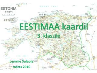 EESTIMAA kaardil 3. klassile
