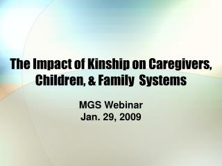 The Impact of Kinship on Caregivers, Children,  Family  Systems