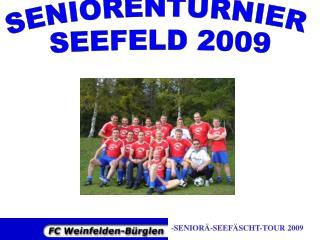 -SENIORÄ-SEEFÄSCHT-TOUR 2009
