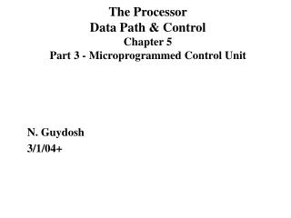 The Processor Data Path  Control Chapter 5 Part 3 - Microprogrammed Control Unit