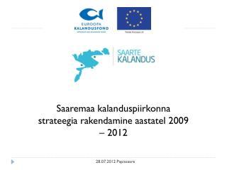 Saaremaa kalanduspiirkonna strateegia rakendamine aastatel 2009 – 2012