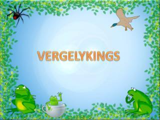 VERGELYKINGS