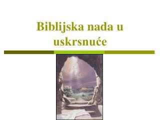 Biblijska nada u uskrsnuće