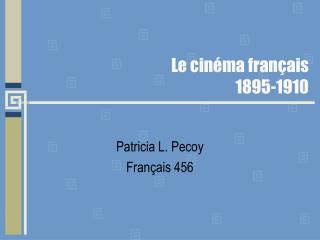 Le cinéma français 1895-1910