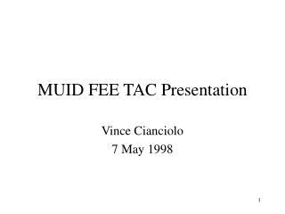 MUID FEE TAC Presentation