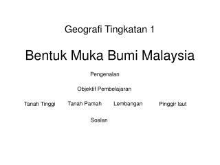 Bentuk Muka Bumi Malaysia
