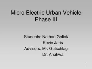 Micro Electric Urban Vehicle Phase III