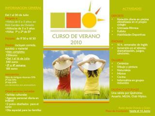 INFORMACION GENERAL Del 1 al 30 de Julio Dirigido a:  Niños de 0 a 3 años: en