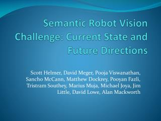 Semantic Robot Vision Challenge: Current State and Future Directions