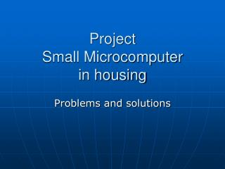 Project Small Microcomputer in housing