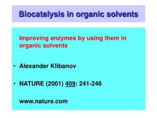 Biocatalysis in organic solvents