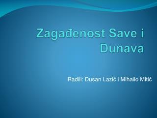 Zaga đ enost  Save  i Dunava