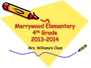 Merrywood  Elementary 4 th  Grade 2013-2014