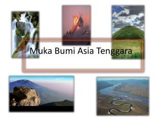 Muka Bumi Asia Tenggara