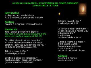 8 LUGLIO 2014 MARTEDÌ - XIV SETTIMANA DEL TEMPO ORDINARIO UFFICIO DELLE LETTURE