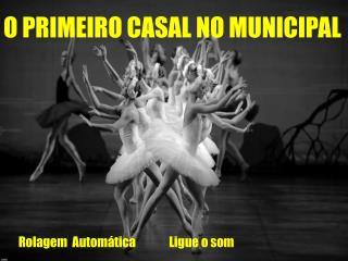 O PRIMEIRO CASAL NO MUNICIPAL