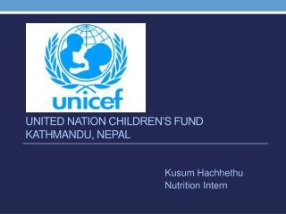 United Nation Children's Fund Kathmandu, Nepal