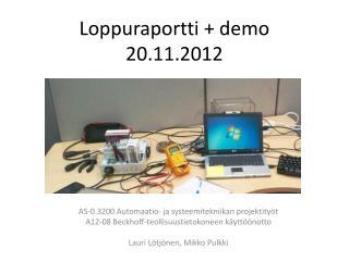 Loppuraportti + demo 20.11.2012