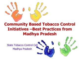 Community Based Tobacco Control Initiatives –Best Practices from Madhya Pradesh