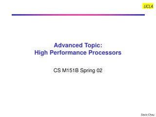 Advanced Topic: High Performance Processors
