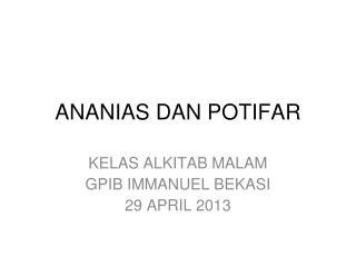 ANANIAS DAN POTIFAR