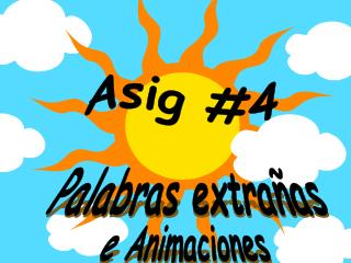 Asig #4