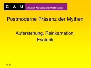 Postmoderne Präsenz der Mythen Auferstehung, Reinkarnation, Esoterik