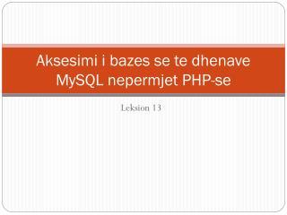 Aksesimi i bazes se te dhenave MySQL nepermjet PHP-se