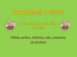HOVORME O JEDLE Základná škola Pavla Križku Kremnica