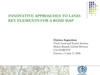 INNOVATIVE APPROACHES TO LAND: KEY ELEMENTS FOR A ROAD MAP