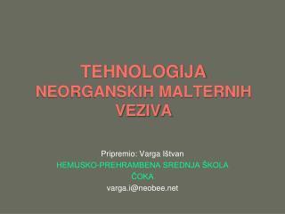 TEHNOLOGIJA  NEORGANSKIH MALTERNIH VEZIVA