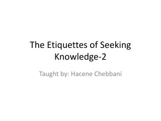 The Etiquettes of Seeking Knowledge-2