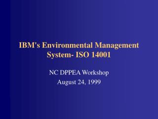 IBMs Environmental Management System- ISO 14001