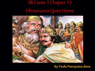 SB Canto 1 Chapter 13  Dhritarastra  Quits Home